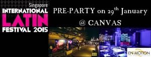 Pre-Party Singapore International Salsa Festival 2015 @ Canvas (Clarke Quay) @ Canvas Singapore @ 20 Upper Circular Road, #B1-01/06 The Riverwalk, Singapore 058416 | Singapore | Singapore