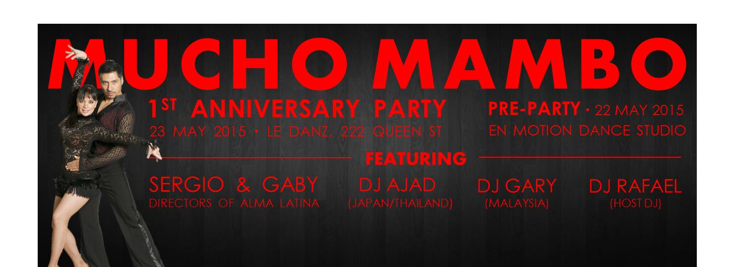 MUCHO MAMBO SINGAPORE 1st ANNIVERSARY PARTY WITH ALMA LATINA