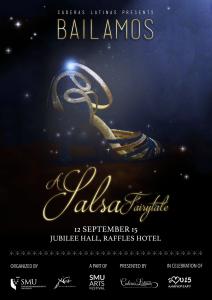 BAILAMOS XI: A Salsa Fairytale @ Jubilee Hall, Raffles Hotel & Dancing With Friends Dance Studio | Singapore | Singapore
