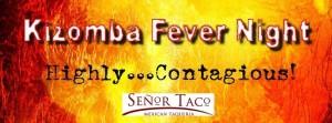 Kizomba Fever Night @ Senor Taco 3D River Valley Rd, 01-12, Singapore 179023 | Singapore | Singapore
