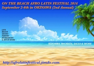 2nd Annual ON THE BEACH AFRO LATIN FESTIVAL in OKINAWA