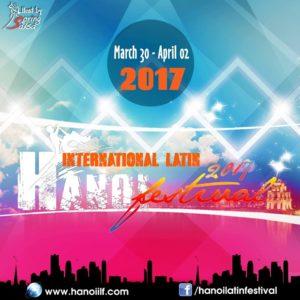 Hanoi International Latin Festival @ Hanoi   Hanoi   Hanoi   Vietnam